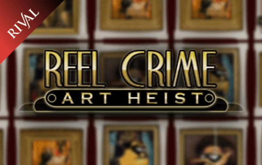Reels in Reel Crime: Art Heist Slot Game by Rival