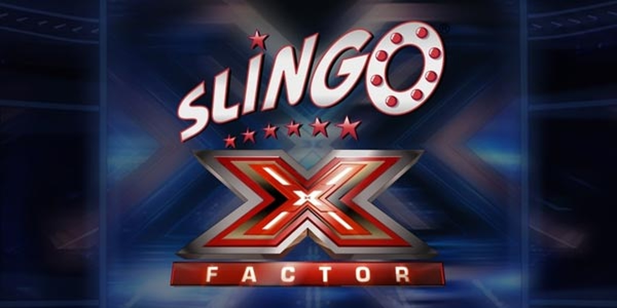 The Slingo X Factor Online Slot Demo Game by Slingo