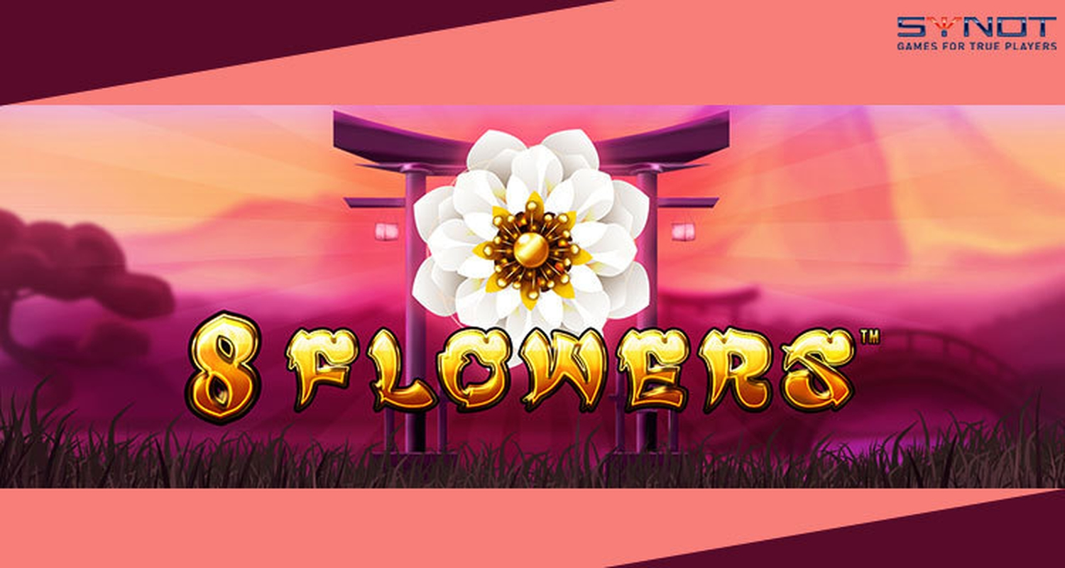 The 8 Flowers Online Slot Demo Game by Synot Games