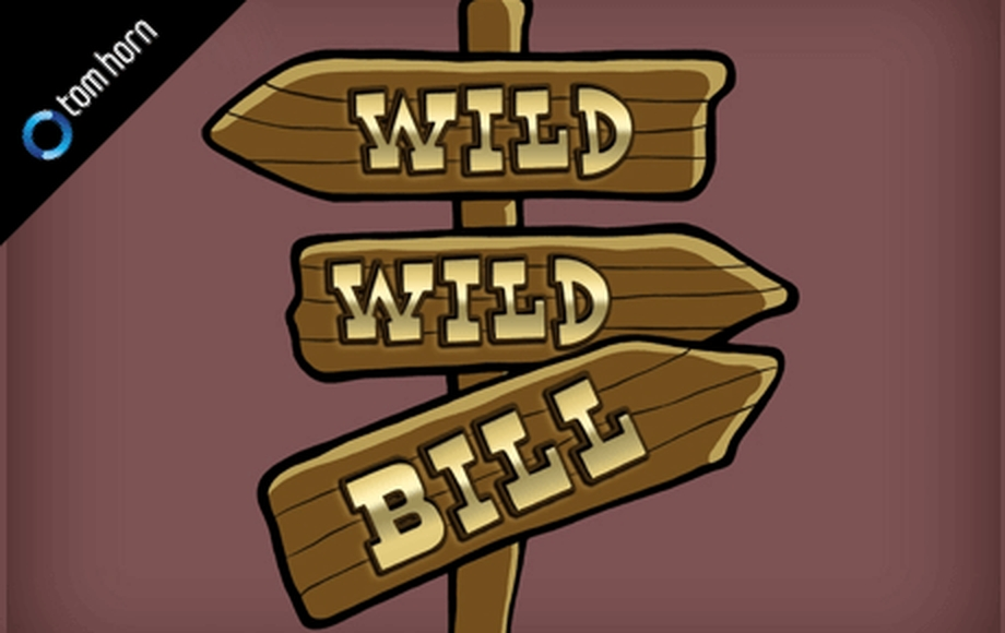 The Wild Wild Bill Online Slot Demo Game by Tom Horn Gaming